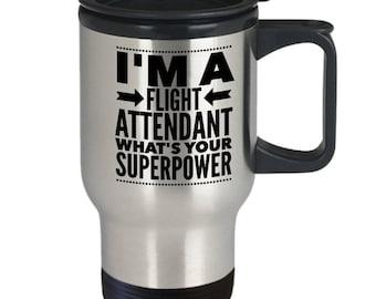 Flight Attendant Gift - Flight Attendant Travel Mug - Flight Attendant Cup - I'm A Flight Attendant What's Your Superpower