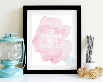 PRINTABLE ART Do Small Things With Great Love  Love Quote Inspirational Quote Quote Art Love Sign Mother Theresa Quote Love Quote Print