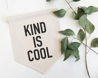 Kind Is Cool Banner, Be Kind, Canvas Wall Banner, Pompom Banner, Kindness Sign, Kindness Quote, Be Kind, Nursery Wall Hanging, Pennant Flag