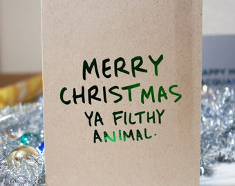 Home Alone Card / Funny Christmas Card / Home Alone Quote / Funny Foil Card / Real Foil Quote / Merry Christmas Card / Ya Filthy Animal
