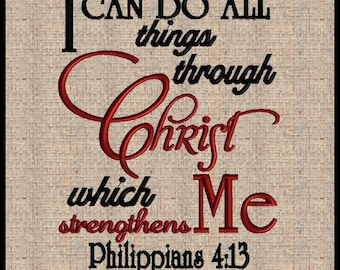 Philippians 4:13 I can do all things through Christ which strengthens me Embroidery Design  Bible Scripture 5x7  7x9