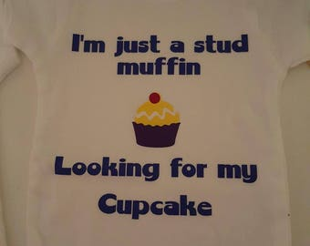 I'm Just A Stud Muffin Looking For My Cupcake Baby Bodysuit