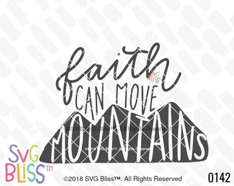 Faith Can Move Mountains SVG/Handlettered Cutting File for Cricut or Silhouette/svg eps dxf png/Christian SVG/Download