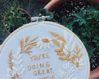 You're Doing Great, Sweetie Floral Embroidery Hoop