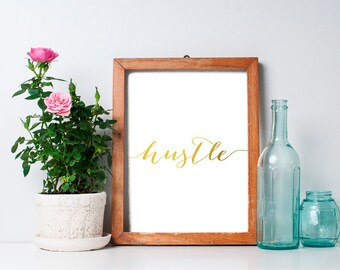 Hustle -  8x10 Inspirational Print, Office Decor, Printable, Wall Art, Home Decor, Golden Typography, Calligraphy
