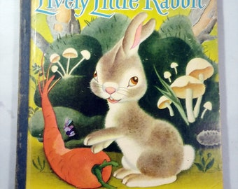 1945 The  Lively Little Rabbit,  Little Golden Book, LGB, Bright Illustrations, Classic Children's Story, Bunny, Rabbits 1945