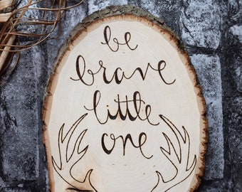 Be Brave Little One | Woodland Nursery Sign | Baby Shower Gift