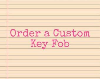 Custom Sentiments and Fabrics for Key Fobs