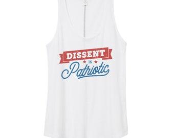 Dissent is Patriotic Tank Top | Resist Shirt | Anti Trump Shirt | Resistance Shirt | Activist Shirt | Protest Shirt | Feminist Shirt