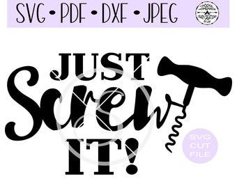 Just Screw It! SVG digital cut file for htv-vinyl-decal-diy-plotter-vinyl cutter-craft cutter- SVG - DXF & Jpeg formats.
