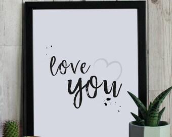 Love You - Framed Prints, Bespoke Design, Cards & Gifts