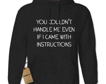 You Couldn't Handle Me Even If I Had Instructions Adult Hoodie Sweatshirt