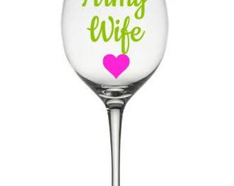 PROUD Army Wife Wine Glass, Army Wife Wine Glass, Proud to Be Glass, Army Custom Glass ,