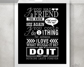 One Tree Hill Print / Nothing Lasts Forever / Friendship Quotes / Gift for Best Friend  // 5x7 / 8x10 / 11x14