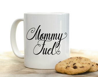 Mommy Fuel Coffee Mug | Funny Coffee Mug | Cute Coffee Mug | Funny Saying Coffee Mug | Coffee Mugs with Sayings | Coffee mug for Mom