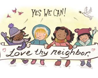 Yes we can! Love thy Neighbor, giclee print