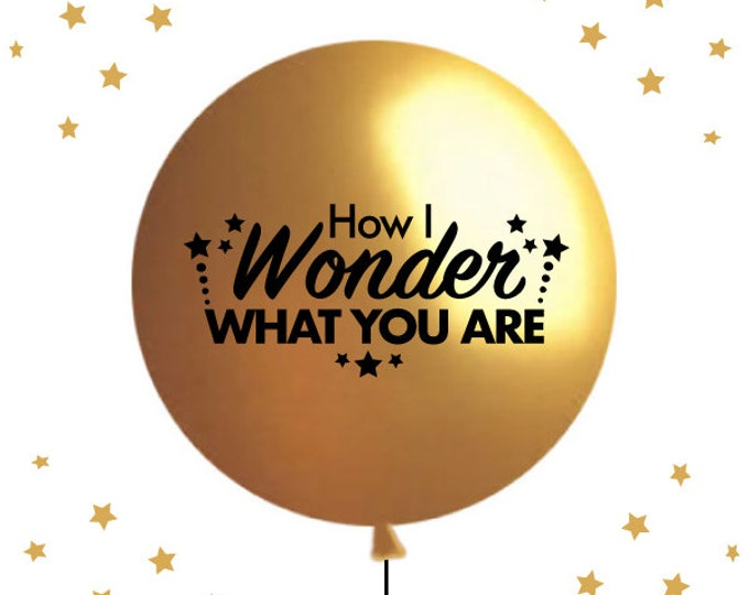 Twinkle Twinkle Little Star Gender Reveal Balloon, How I Wonder What You Are Balloon, Gold How I Wonder What You Are Gender Reveal