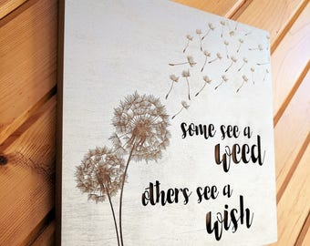 Some See A Weed Others See A Wish Wood Canvas, Dandelion Wall Art, Wood Home Decor, Gallery, Life Saying, Inspirational Quote, Wall Decor