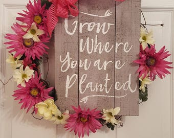 Grow where you are planted wreath, summer wreath, sign wreath, flower wreath, floral wreath, gardening, garden love