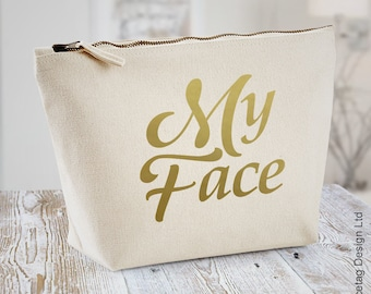 Women's My Face Wash Bag Womens Make Up Toiletry Canvas Sack Funny Toiletries Bridesmaid Bride Girls Gift Present zip up Bags Makeup Brushes