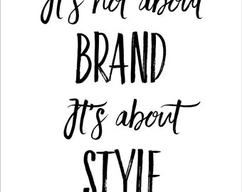 It's Not About Brand Inspirational Fashion Style Quote Art Print Wall Decor Image - Unframed Poster