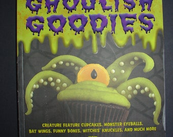 A Frightful Cookbook of Ghoulish Goodies by sharon Bowers