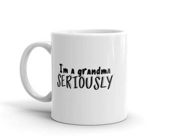 Funny I'm a Grandma Seriously Mug, For Young Grandmothers