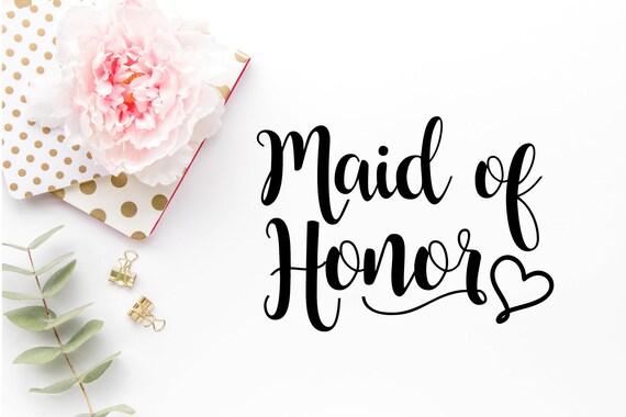Maid Of Honor Svg Wedding Svg Diy Wedding Cut Files Svgs