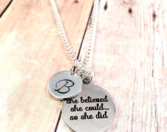Inspirational Necklace, Initial charm necklace, Personalized necklace, She believed she could, Stainless steel charm necklace