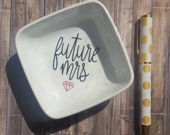 Future Mrs Ring Dish/Jewelry Holder/Engagement Gift for Bride