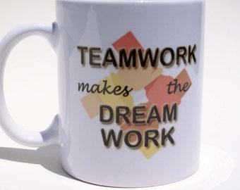 Teamwork Makes The Dream Work Mug, Teamwork Coffee Mug