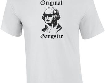 Original Gangster - George Washington Gangster Funny Shirt