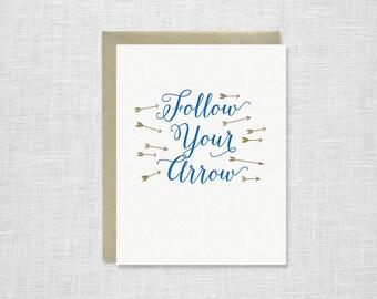 Follow Your Arrow Letterpress Card - Graduation, Encouragement, Inspiration, Follow Your Dreams