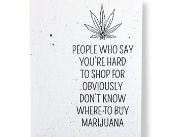 """PLANT THE CARD! - """" People who say you're hard to shop for... """" - Grows Wildflowers or Herbs - 100% recycled - #BDX005"""