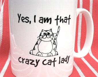 Yes I am That Crazy Cat Lady Mug