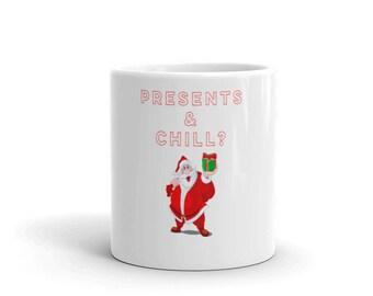 Christmas Santa Claus Presents and Chill Funny Mug