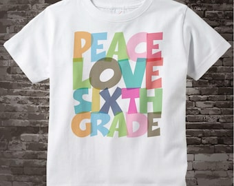 6th Grade Shirt, Peace Love Sixth Grade Shirt, Colorful Third Grade Shirt Child's or Adult's Back To School Shirt 07172015m