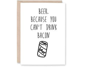 Funny Happy Birthday Card - Beer drinking card, bacon drinking card, beer card, cheers card, drunk card, love bacon card, drunk birthday