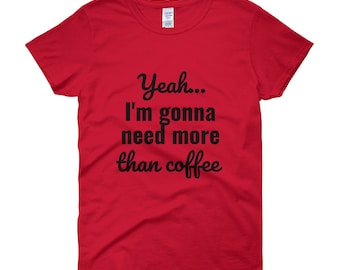 More than coffe short sleeve women's t-shirt