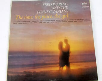 Fred Waring and the Pennsylvanians The Time, The Place, The Girl Vinyl LP Record Album T-1298