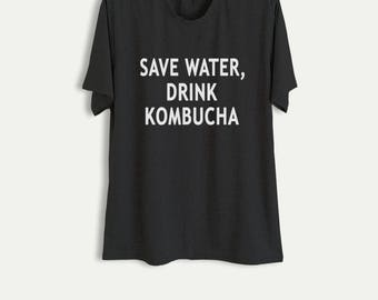 Fun TShirts with sayings Drinking Shirts for Women Men Save water drink kombucha Shirt Funny Food Shirts Gifts Instagram Fashion