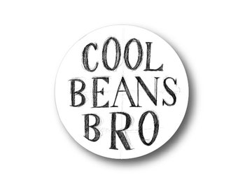 Cool Beans Bro sticker, Fun Cute Positive Laptop Sticker, Hand Drawn Typography Illustration