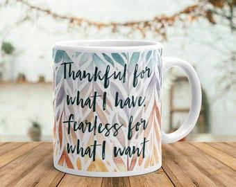 Ceramic mug with quote, inspirational mug, motivational mug, gifts for her, coffee mug, gifts for coworkers, thanksgiving mug, thankful