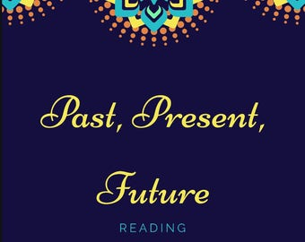 Past Present Future Psychic Email Reading- A psychic reading on the past present and future using tarot