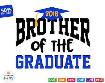 Brother of the Graduate Svg School College Graduation Bro Shirt Svg Cricut Silhouette Cuttable Printable Iron on Transfer Image Jpeg Png Dxf