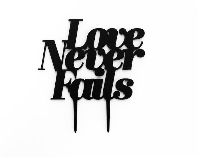 Love Never Fails,  1 CT.,  Laser Cut Cake Topper, Weddings, Modern Wedding, Traditional Wedding