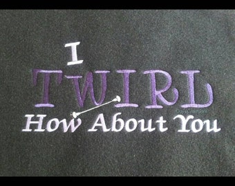Twirler embroidered hooded sweatshirt - Baton twirler custom hooded sweatshirt - embroidered sweatshirt I twirl how about you