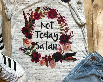 The Original Floral Wreath Not Today Satan Shirt Workout Shirt Mom Tee Shirt Boho Tee Gift for Her Mother's Shirt  Birthday Gift Boho Shirt