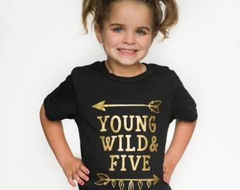 5th Birthday Shirt -Fifth Birthday Shirt - Five Shirt - Young Wild Five - 5th Birthday Outfit - Five Year Old Shirt - Girls Birthday Shirt