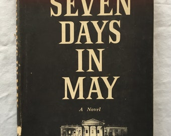 Seven Days in May by Fletcher Knebel & Charles W. Bailey II